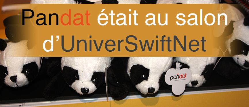 Pandat était présent à Universwiftnet et vous raconte !