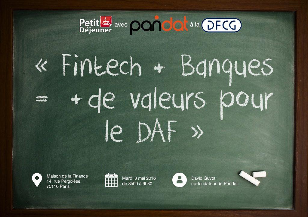 Petit déjeuner @DFCG « Fintech + Banques = + de valeurs pour le DAF » par David Guyot