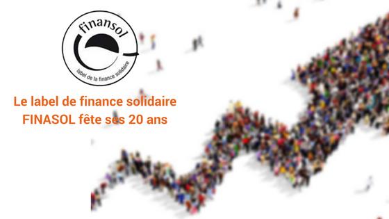 Le label de finance solidaire FINASOL fête ses 20 ans