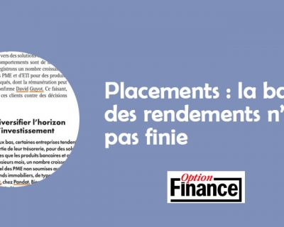 Option Finance – Placements : la baisse des rendements n'est pas finie