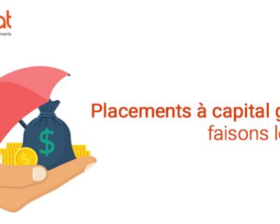 Placements à capital garanti: faisons le point!
