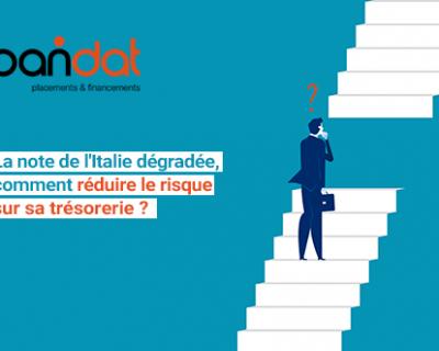 La note de l'Italie dégradée, comment réduire le risque sur sa trésorerie ?
