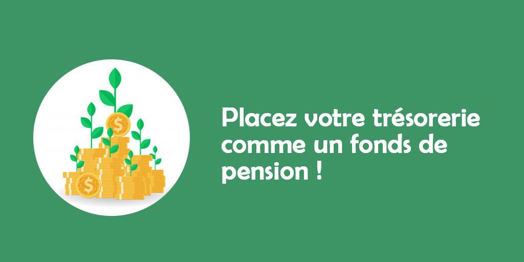 [Wiki] Placez votre trésorerie comme un fonds de pension !