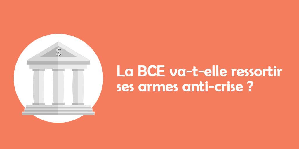 [Editaux] La BCE va-t-elle ressortir ses armes anti-crise ?