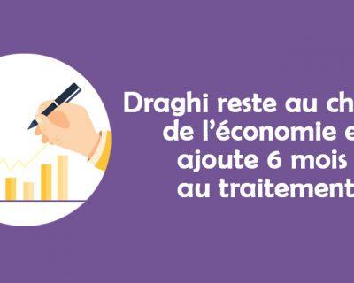 [ÉDI'TAUX] Draghi reste au chevet de l'économie et ajoute 6 mois au traitement