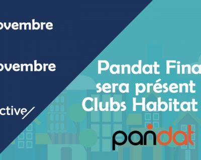 Pandat Finance présent aux Clubs Habitat 2019 !