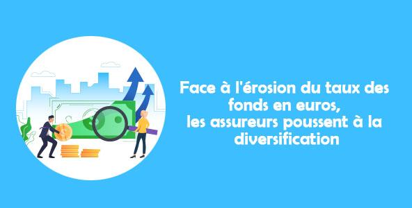 Face à l'érosion du taux des fonds en euros, les assureurs poussent à la diversification