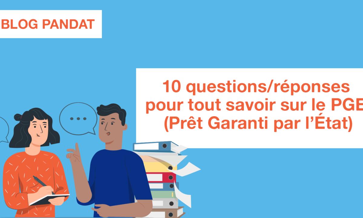 10 questions/réponses pour tout savoir sur le PGE (Prêt Garanti par l'État)