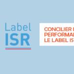 Concilier éthique et performance avec le label ISR