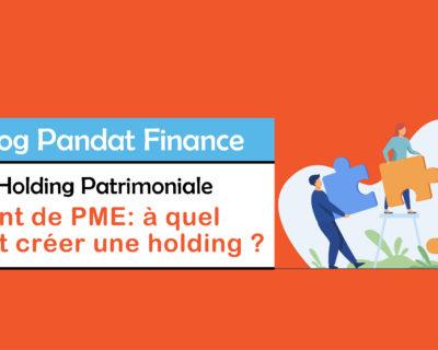 Dirigeant de PME : à quel moment créer un holding ?