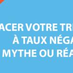 Placer votre trésorerie à taux négatif, mythe ou réalité ?