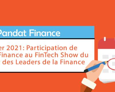 20 janvier 2021: Participation de Pandat Finance au FinTech Show du Sommet des Leaders de la Finance