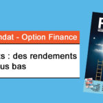 Option Finance- Placements :  des rendements toujours plus bas