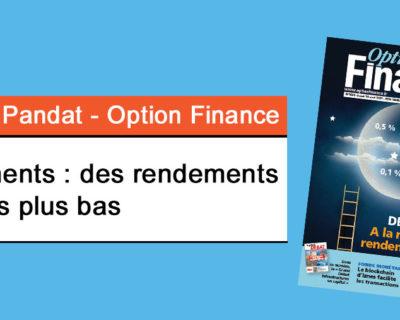 Option Finance- Placements :  des rendements toujours plus bas