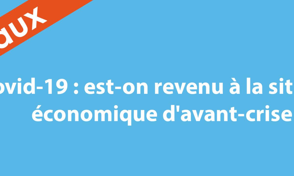 Covid-19 : est-on revenu à la situation économique d'avant-crise ?